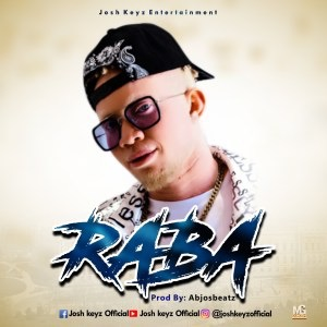 DOWNLOAD Josh keyz – Raba MP3