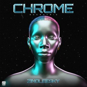 EP Album: Zinoleesky – Chrome