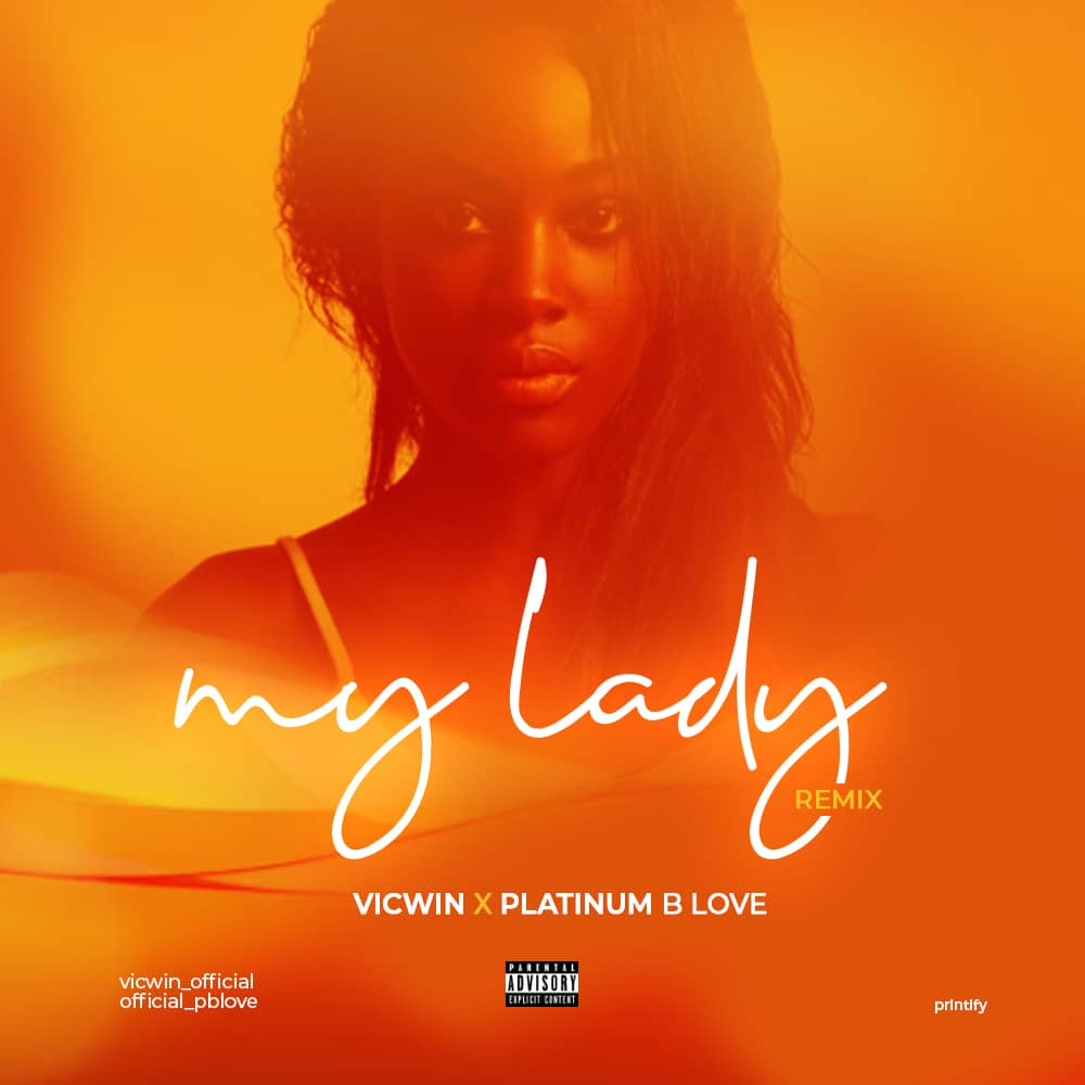 Vicwin ft Platinum B Love – My Lady (Remix)