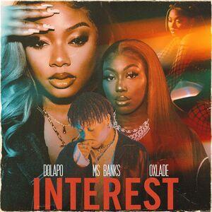 Mp3: Dolapo Ft Ms Banks & Oxlade – Interest