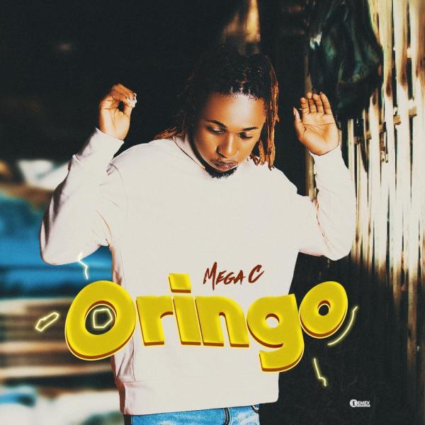 [FRESH MUSIC] MEGA C _-_ ORINGO MP3 DOWNLOAD NOW