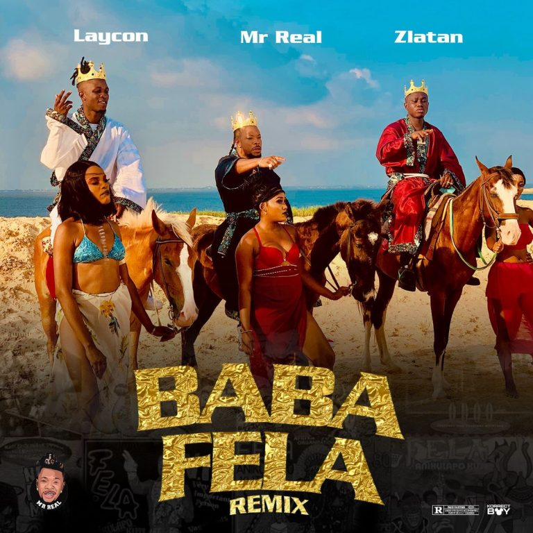 Mp3: Mr Real Ft. Laycon & Zlatan – Baba Fela (Remix)