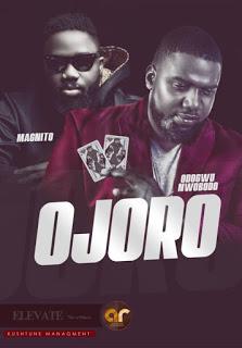 VIDEO: Magnito x Odogwu Nwobodo – OJORO (Dir. Bash'Em) | @odogwu_nwobodo