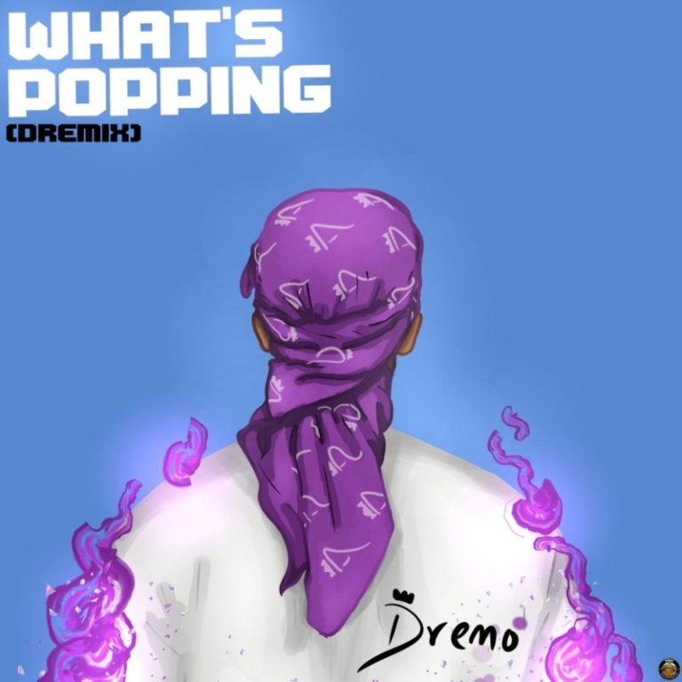 Dremo – What's Popping (Dremix)