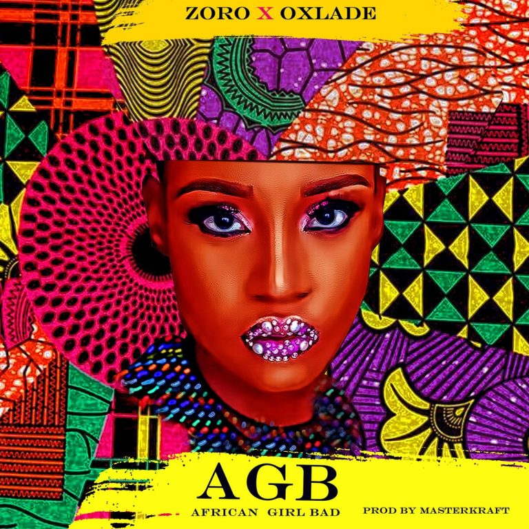 Mp3: Zoro Ft. Oxlade – African Girl Bad