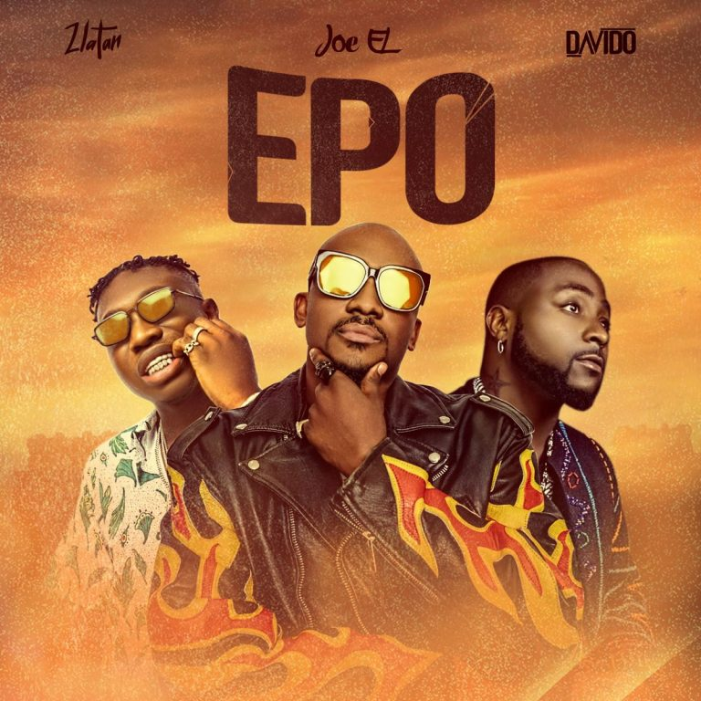 Joe El ft. Davido & Zlatan – Epo