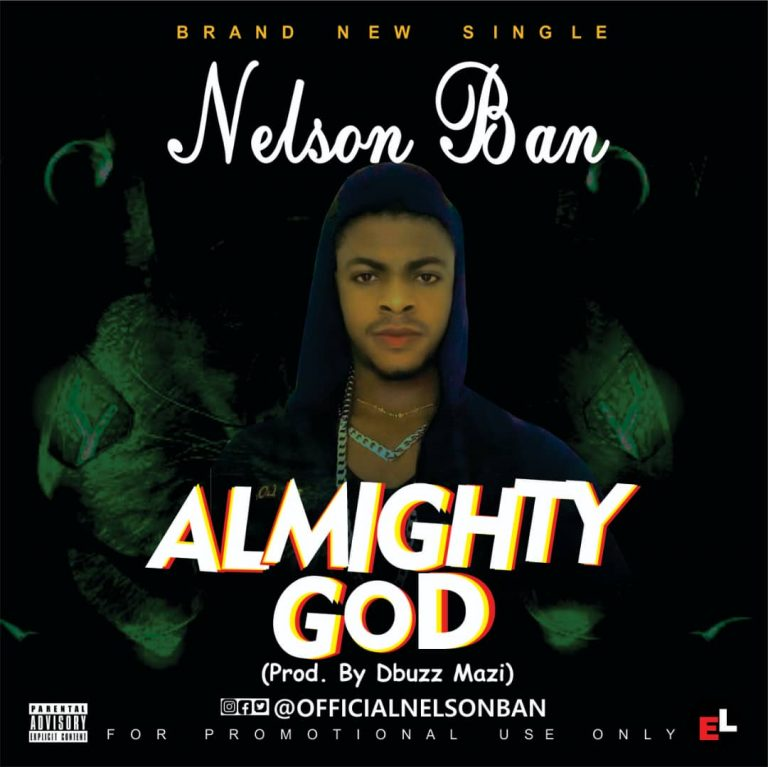 Nelson Ban – Almighty God [Mp3 Download]