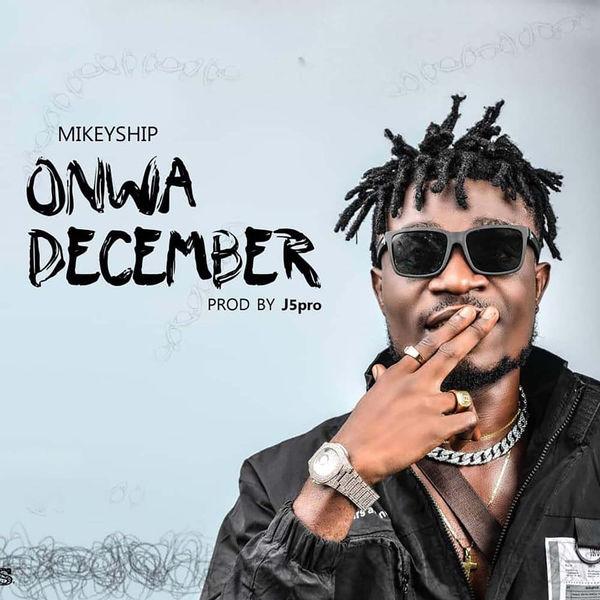 Mikeyship - Onwa December