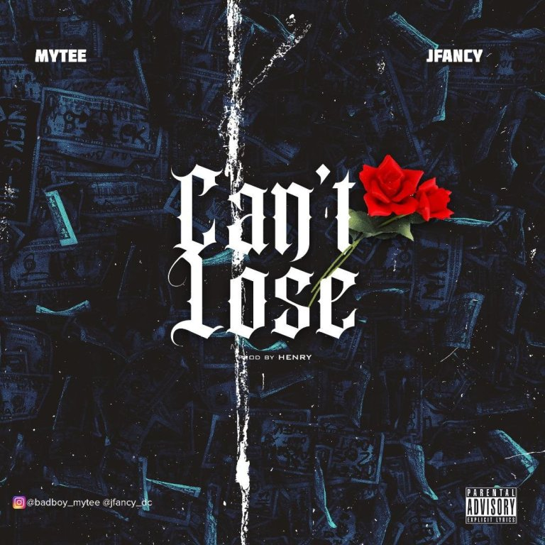 Music: Mytee ft Jfancy – Can't Lose