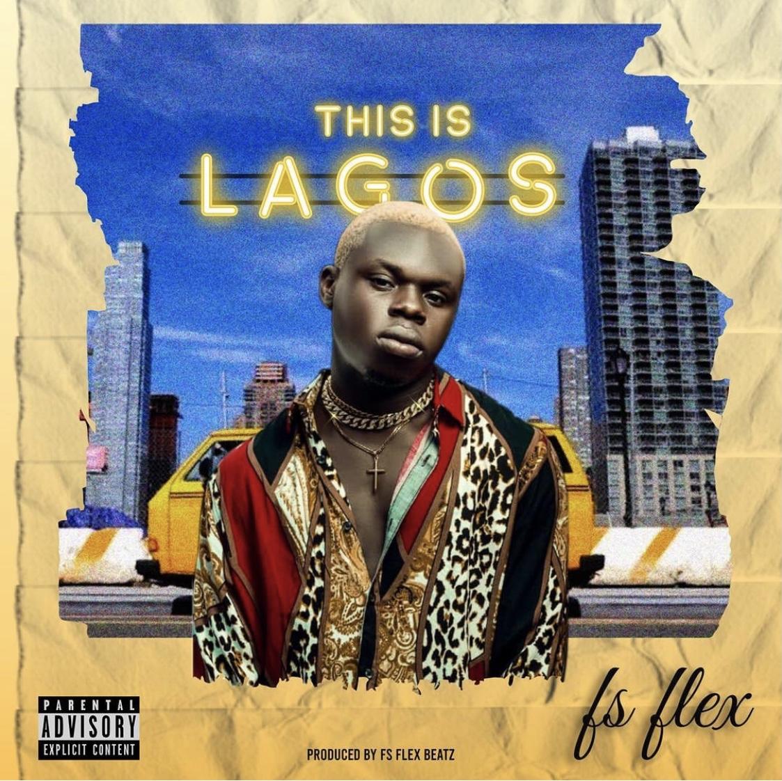 [Music] Fs Flex – This Is Lagos