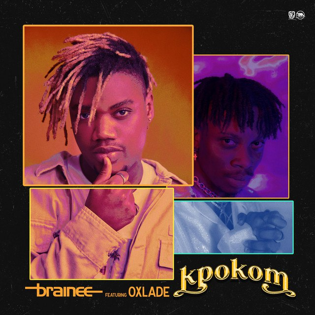 Brainee ft. Oxlade – Kpokom
