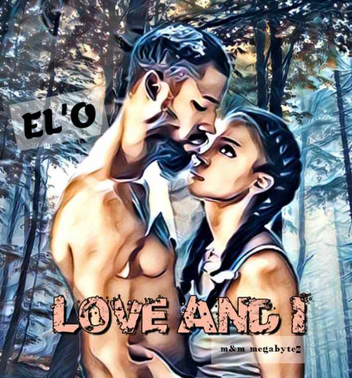 El'O – Love And I