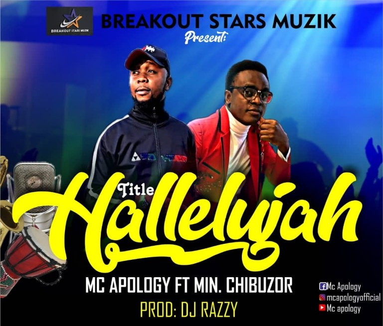 MC Apology ft. Min. Chibuzor – Hallelujah