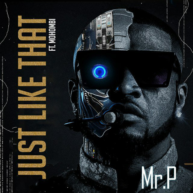 MUSIC: Mr P Ft. Mohombi – Just Like That