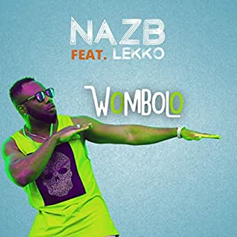 AUDIO & VIDEO: NazB Ft. Lekko – Wombolo