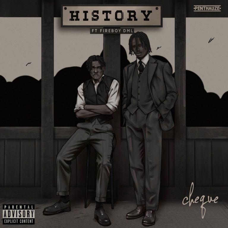 Mp3: Cheque Ft. Fireboy DML – History