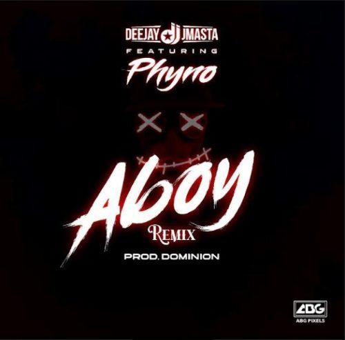 Deejay J Masta Ft Phyno – Aboy (Remix)
