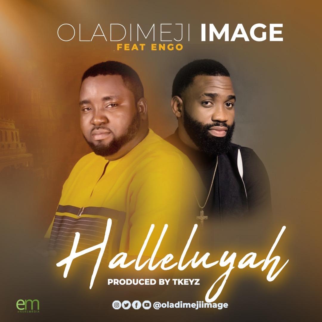 Music: Oladimeji Image – Halleluyah ft Engo