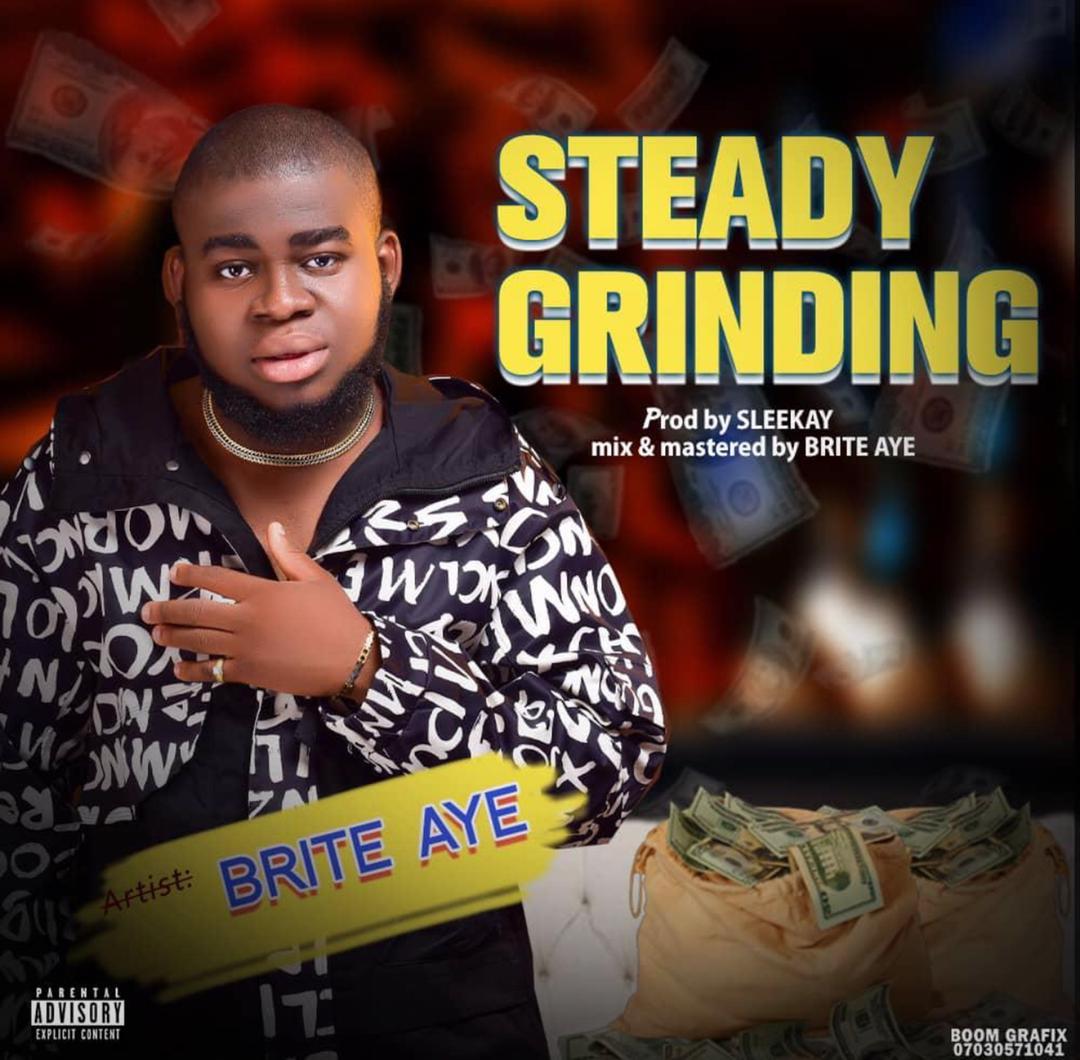 Brite Aye - Steady Grinding
