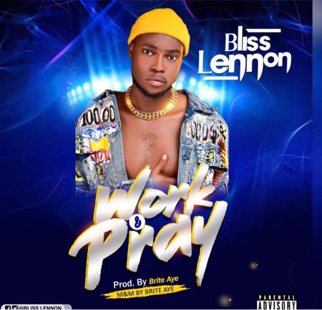 Bliss Lennon - Work And pray