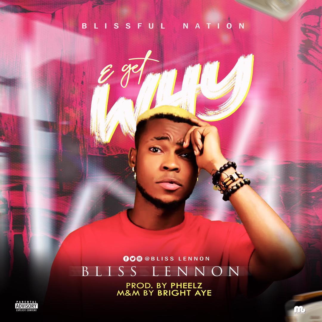 Bliss Lennon - E Get Why