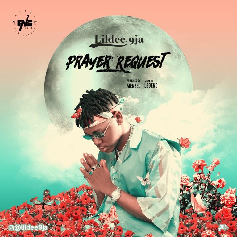 Music: Lildee9ja – Prayer Request