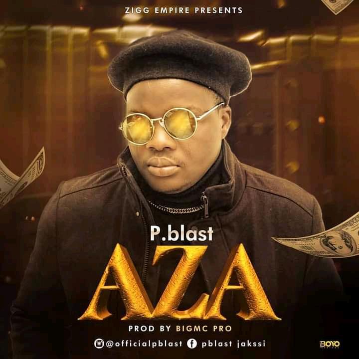 P.Blast – Aza (Prod. By Bigmc PC)