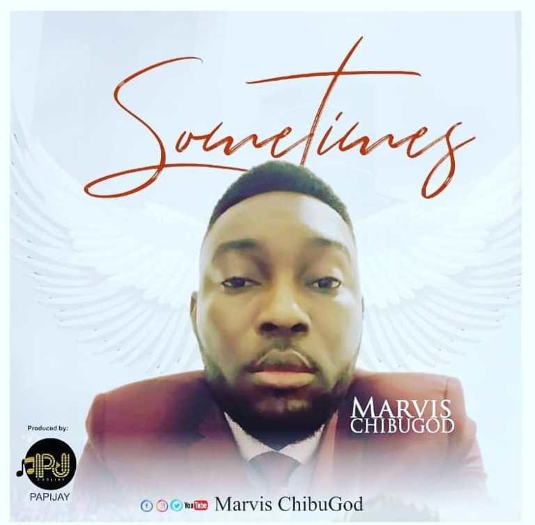 Marvis ChiBuGod – Sometimes
