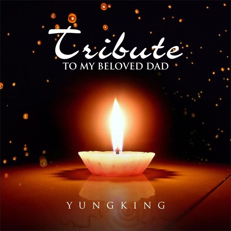 Yungking – Tribute To Dad