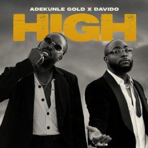 Mp3: Adekunle Gold Ft. Davido – High