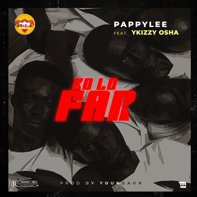 Pappylee .Ft Ykizzy Osha – Ko Lo Far