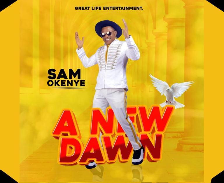 Sam okenye – A New Dawn
