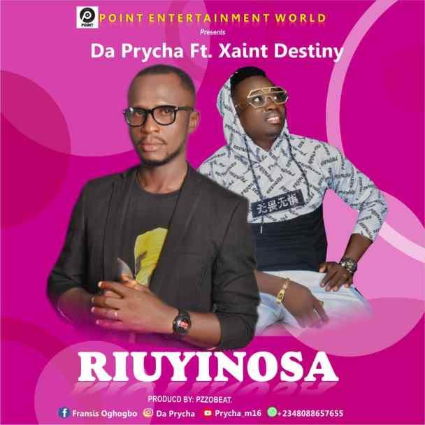 MP3: Da Prycha ft Xaint Destiny – Riuyinosa