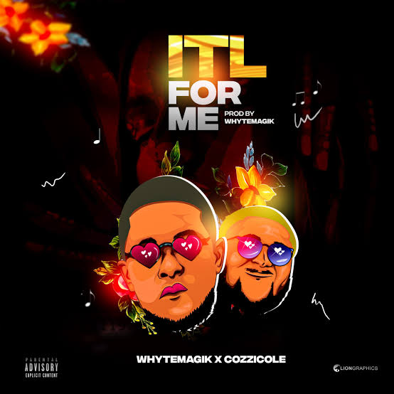 WhyteMagik ft Cozzicole - ITL For Me